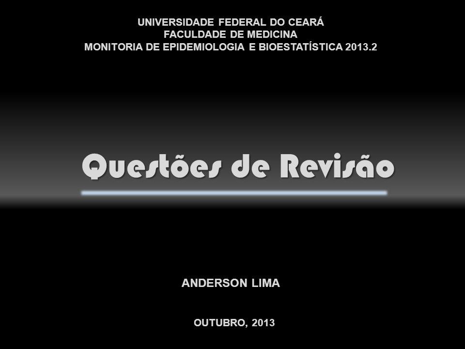 Questões de Revisão ANDERSON LIMA UNIVERSIDADE FEDERAL DO CEARÁ