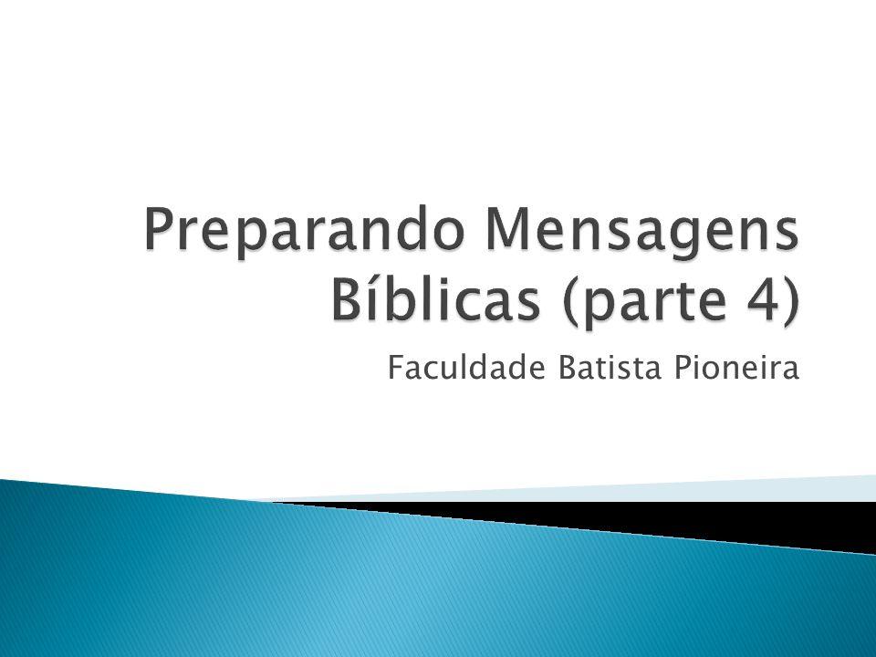 Preparando Mensagens Bíblicas (parte 4)