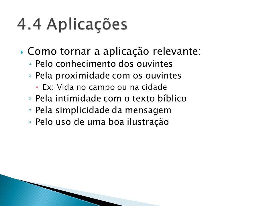 4.4 Aplicações Como tornar a aplicação relevante: