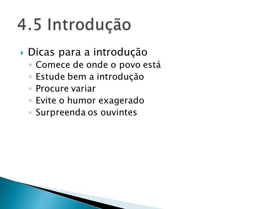 4.5 Introdução Dicas para a introdução Comece de onde o povo está
