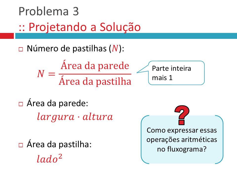 Problema 3 :: Projetando a Solução