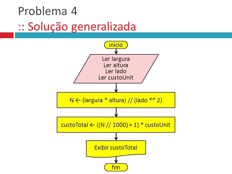 Problema 4 :: Solução generalizada