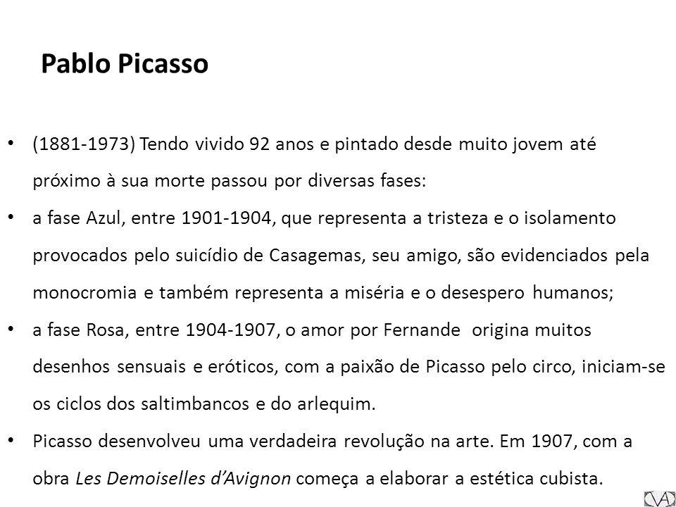 Pablo Picasso (1881-1973) Tendo vivido 92 anos e pintado desde muito jovem até próximo à sua morte passou por diversas fases: