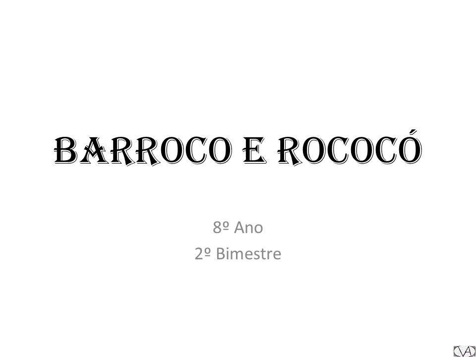 Barroco e Rococó 8º Ano 2º Bimestre