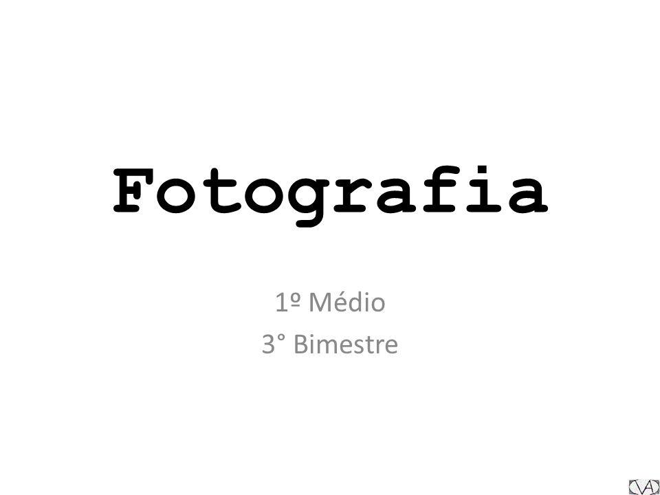 Fotografia 1º Médio 3° Bimestre