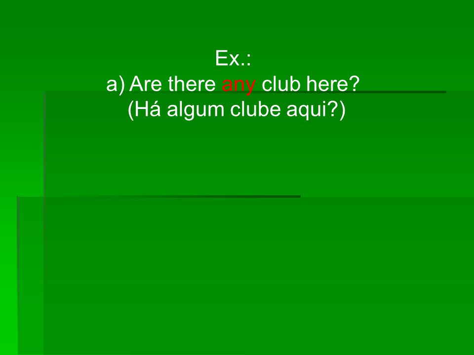a) Are there any club here