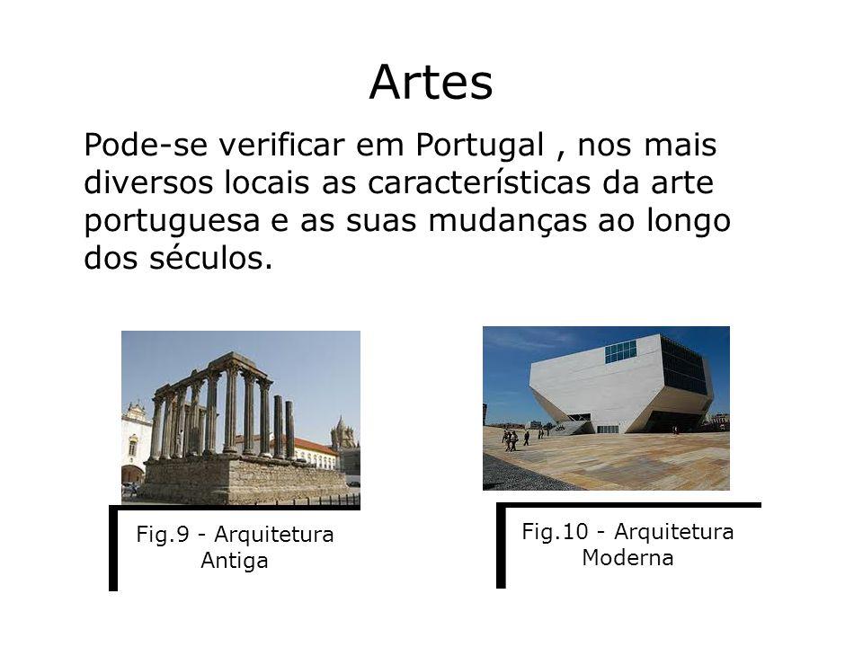 Artes Pode-se verificar em Portugal , nos mais diversos locais as características da arte portuguesa e as suas mudanças ao longo dos séculos.