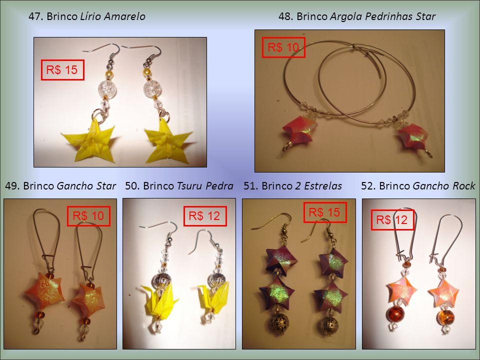 47. Brinco Lírio Amarelo 48. Brinco Argola Pedrinhas Star. R$ 10. R$ 15. 49. Brinco Gancho Star.