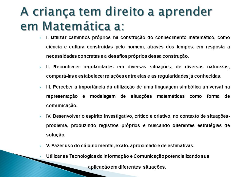 A criança tem direito a aprender em Matemática a: