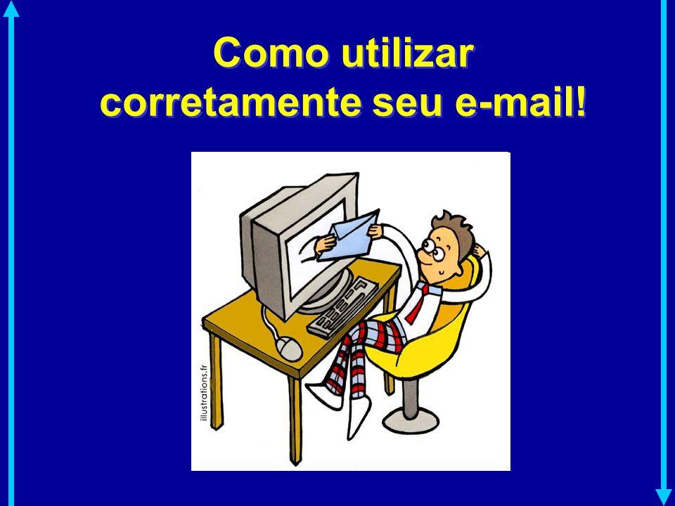 Como utilizar corretamente seu e-mail!