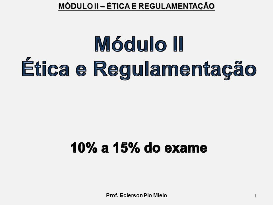Ética e Regulamentação Prof. Eclerson Pio Mielo