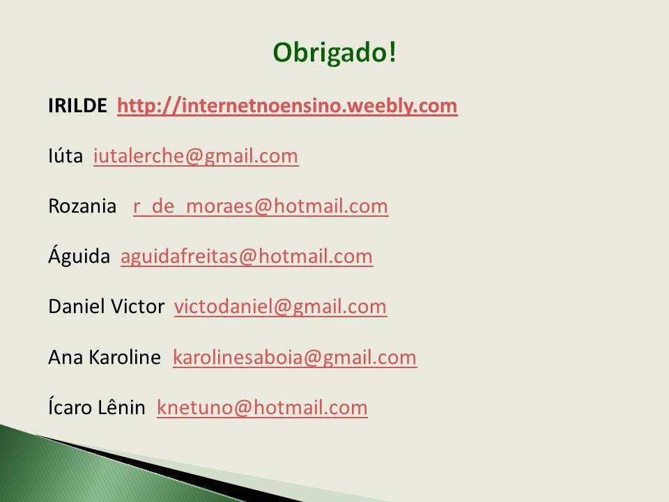 Obrigado! IRILDE http://internetnoensino.weebly.com