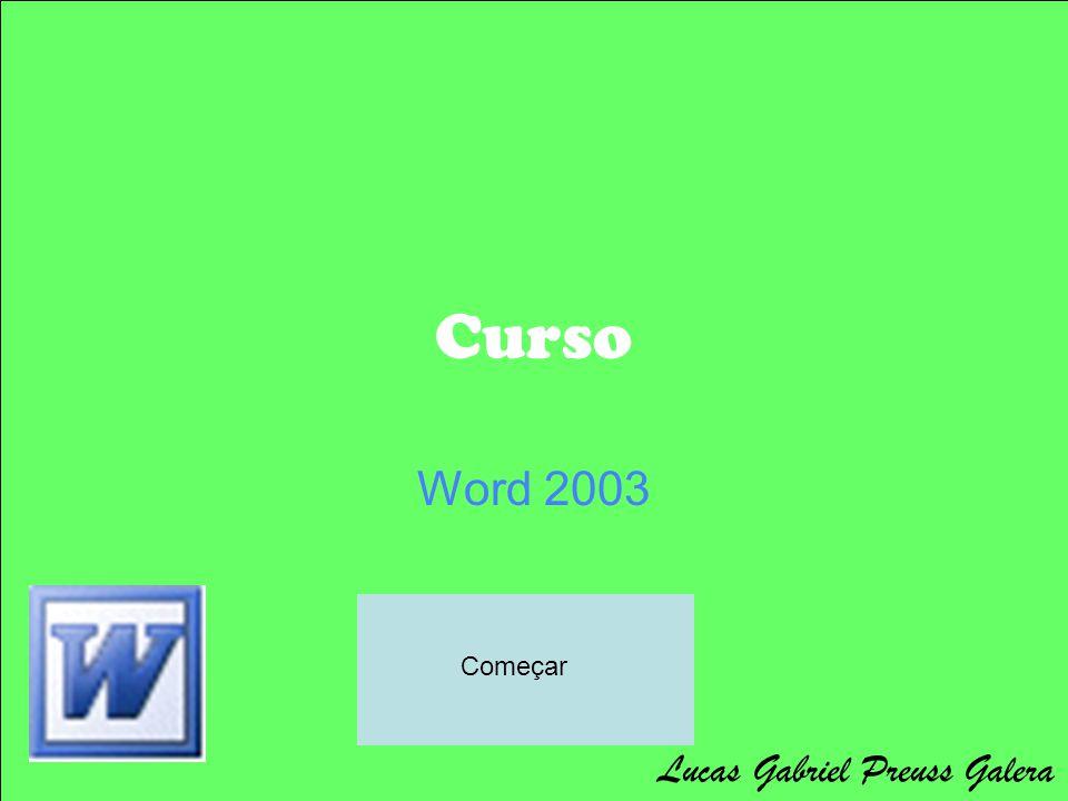 Curso Word 2003 Começar Lucas Gabriel Preuss Galera
