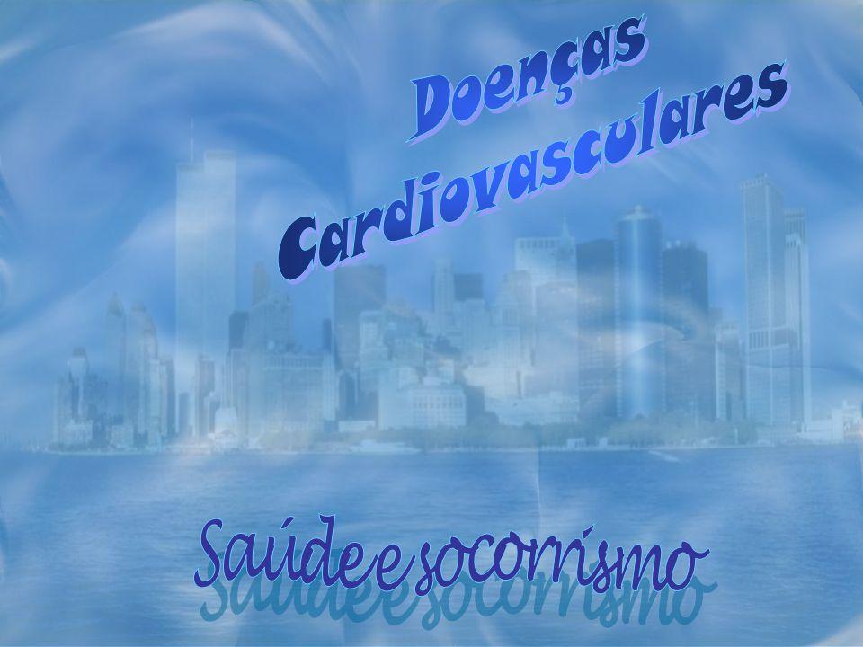 Doenças Cardiovasculares Saúde e socorrismo
