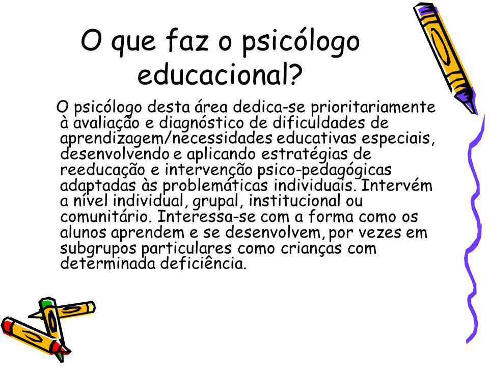 O que faz o psicólogo educacional