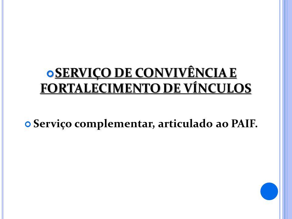 SERVIÇO DE CONVIVÊNCIA E FORTALECIMENTO DE VÍNCULOS