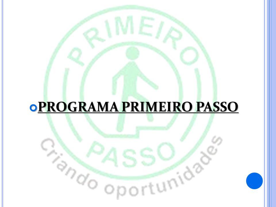 PROGRAMA PRIMEIRO PASSO