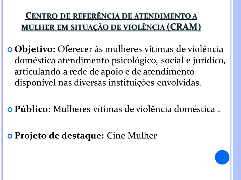 Centro de referência de atendimento a mulher em situação de violência (CRAM)
