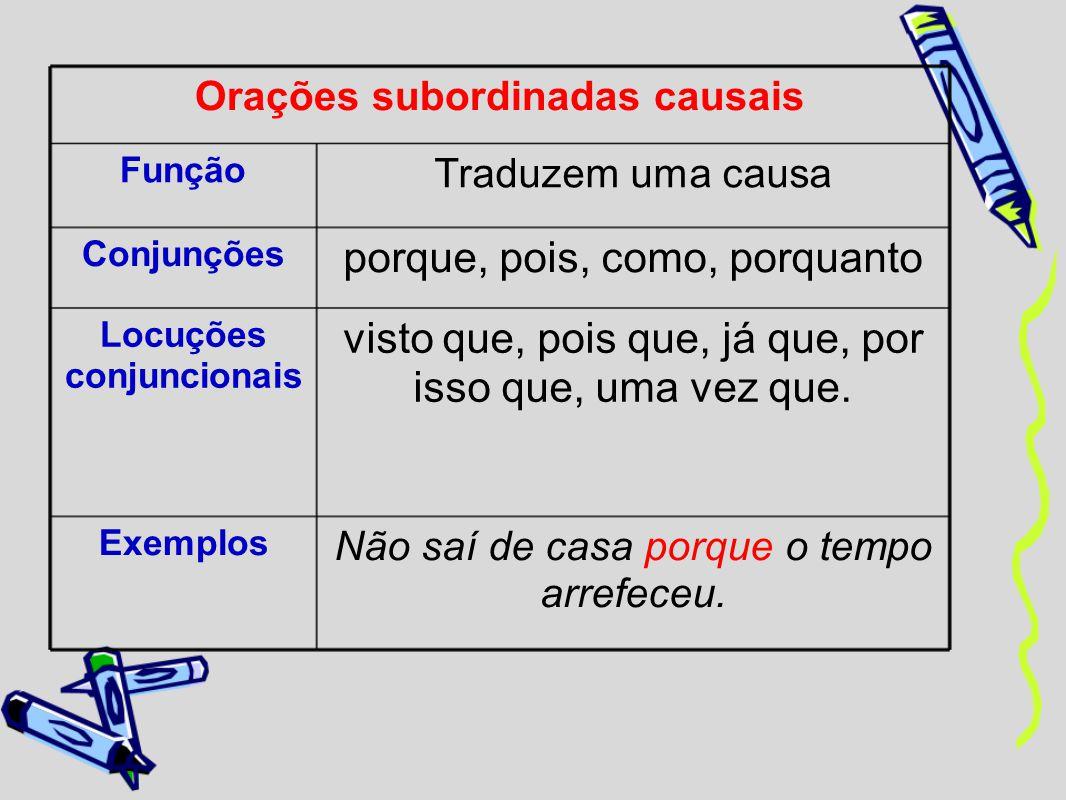 Orações subordinadas causais Locuções conjuncionais