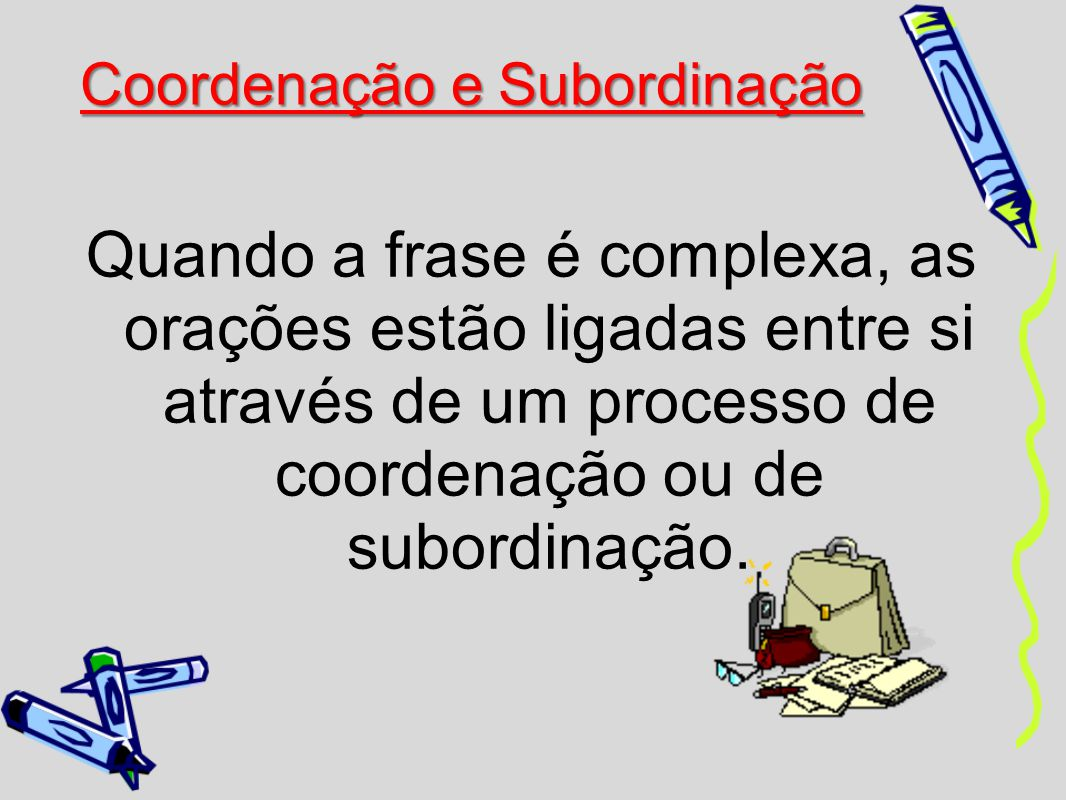 Coordenação e Subordinação