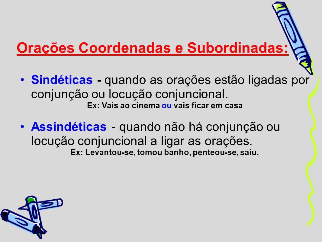 Orações Coordenadas e Subordinadas: