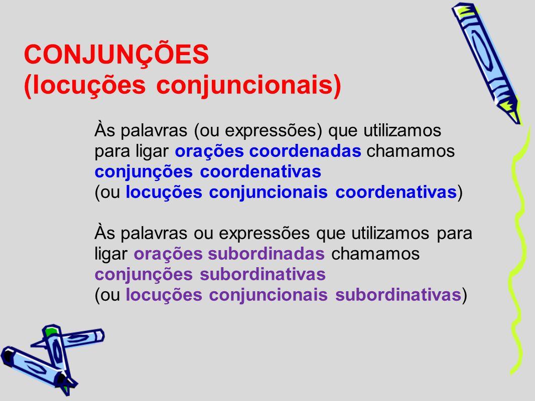 CONJUNÇÕES (locuções conjuncionais)