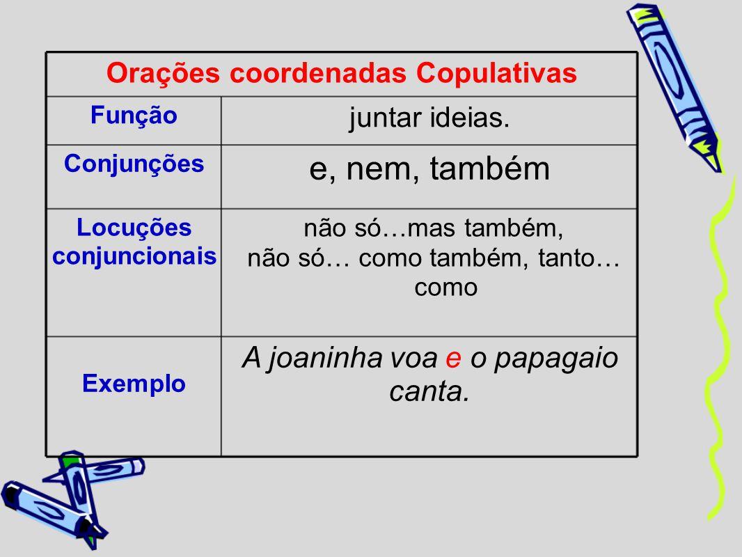Orações coordenadas Copulativas