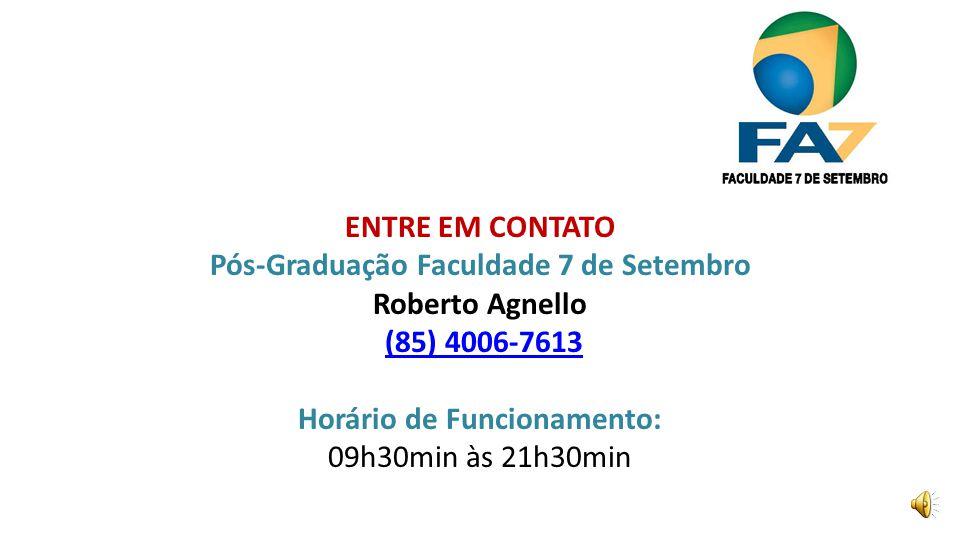 Pós-Graduação Faculdade 7 de Setembro Horário de Funcionamento: