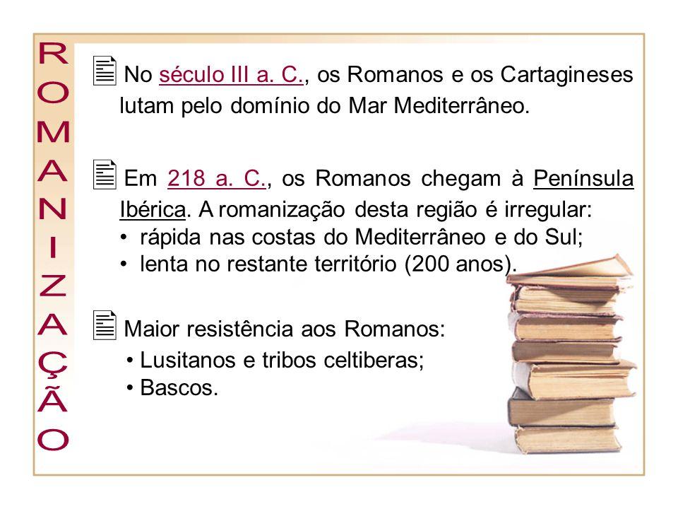 Maior resistência aos Romanos: