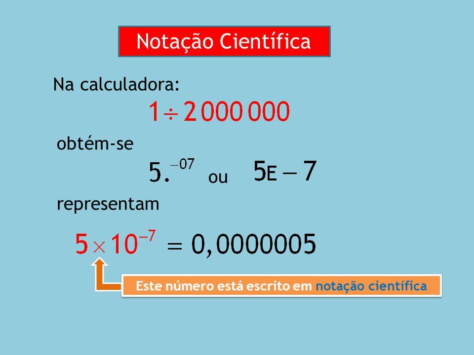 Este número está escrito em notação científica