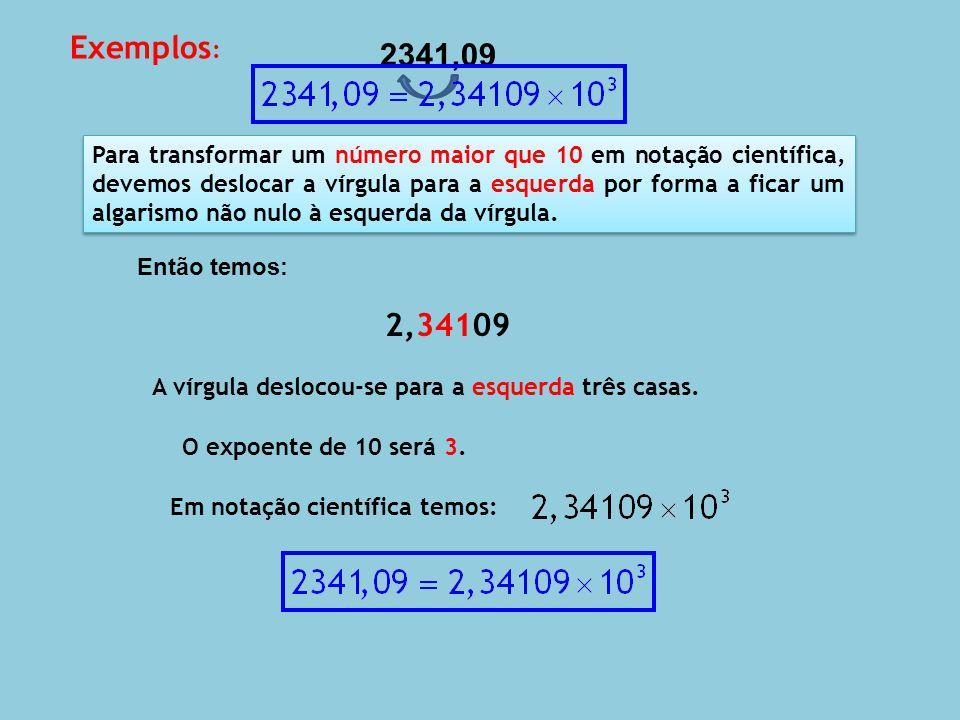 Exemplos: 2341,09.