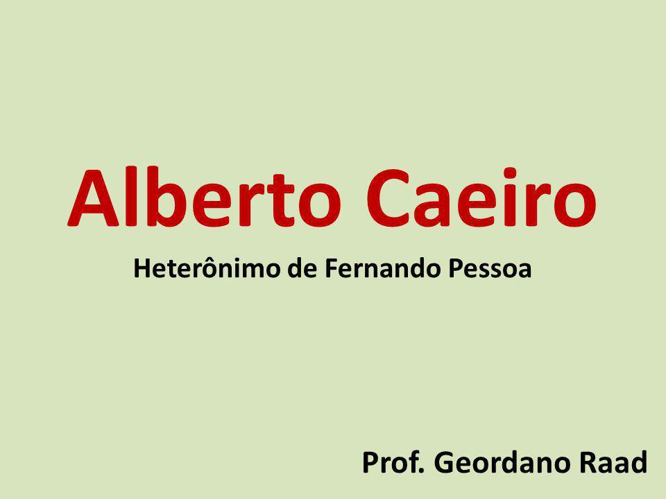 Heterônimo de Fernando Pessoa