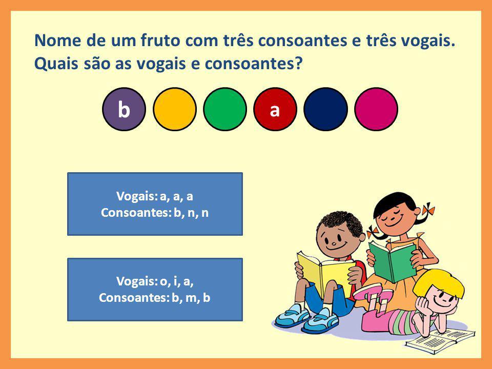 Nome de um fruto com três consoantes e três vogais