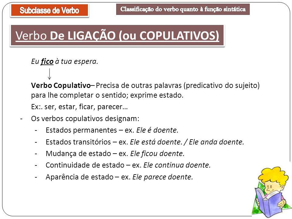 Verbo De LIGAÇÃO (ou COPULATIVOS)
