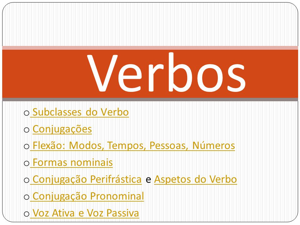 Verbos Subclasses do Verbo Conjugações