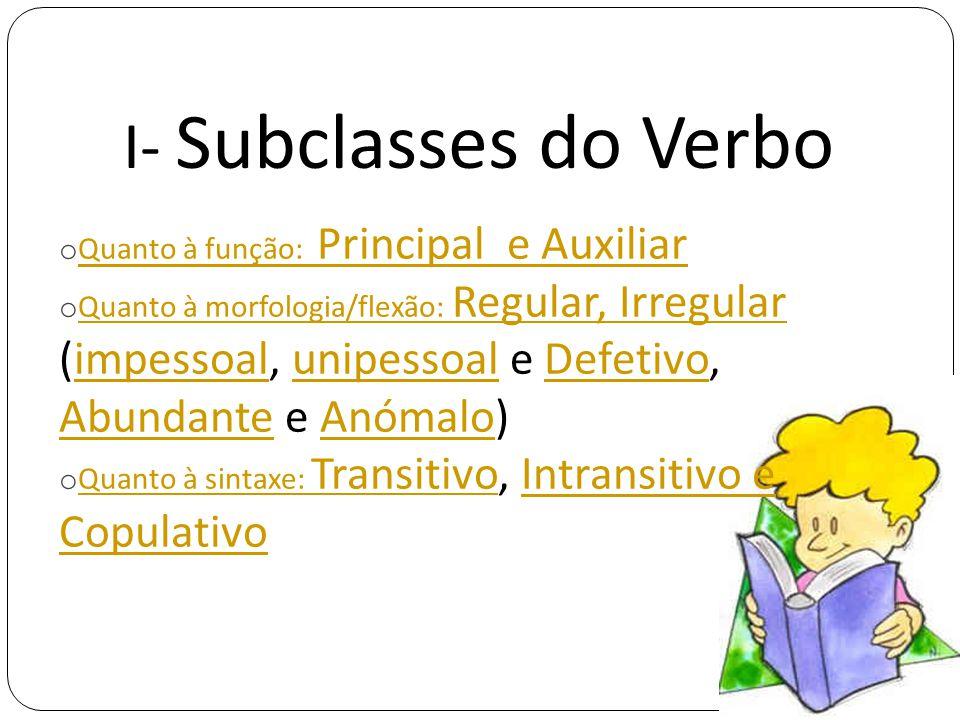 I- Subclasses do Verbo Quanto à função: Principal e Auxiliar
