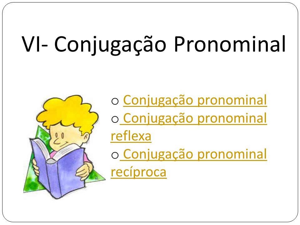 VI- Conjugação Pronominal