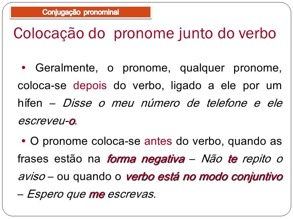 Colocação do pronome junto do verbo
