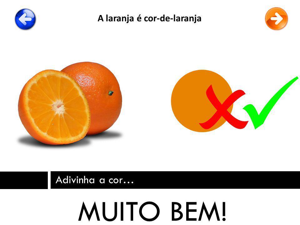 A laranja é cor-de-laranja