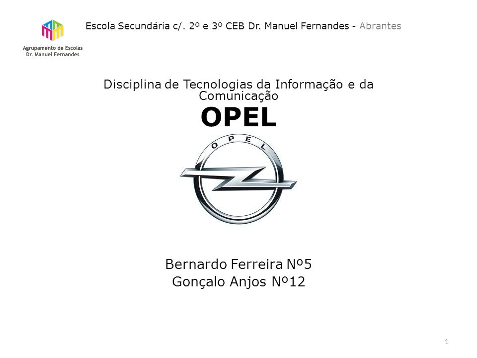 OPEL Bernardo Ferreira Nº5 Gonçalo Anjos Nº12