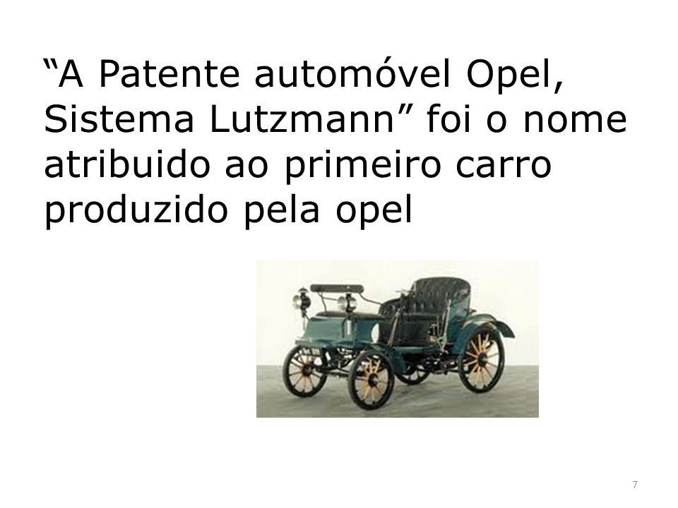 A Patente automóvel Opel, Sistema Lutzmann foi o nome atribuido ao primeiro carro produzido pela opel