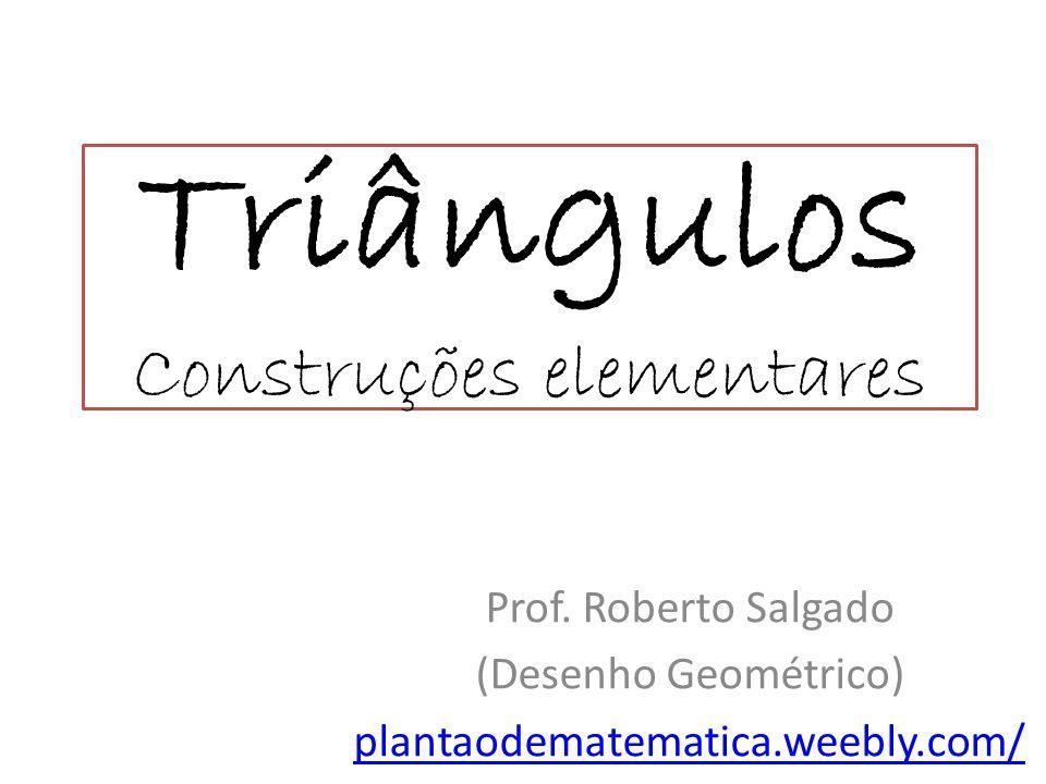 Triângulos Construções elementares
