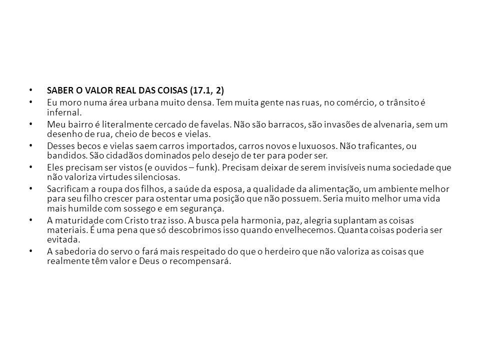 SABER O VALOR REAL DAS COISAS (17.1, 2)