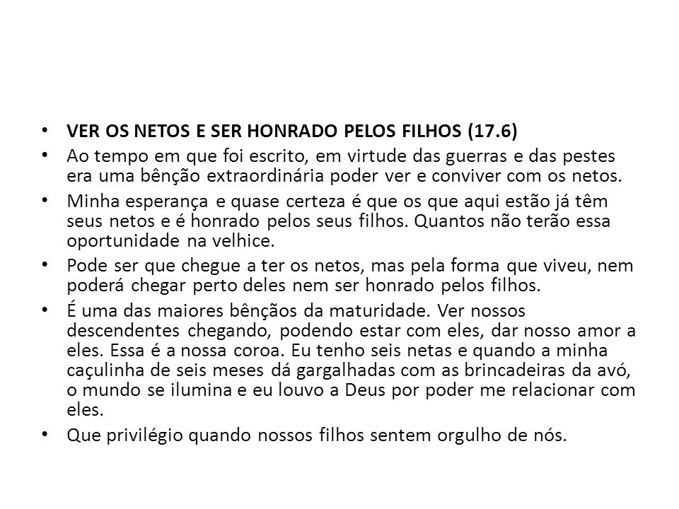 VER OS NETOS E SER HONRADO PELOS FILHOS (17.6)