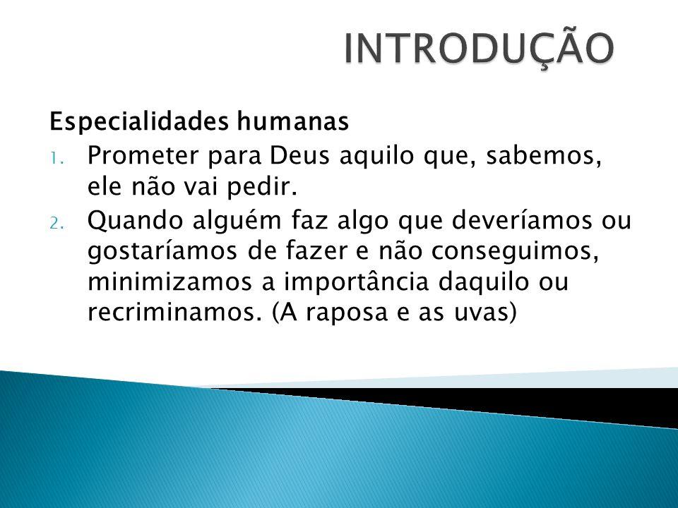 INTRODUÇÃO Especialidades humanas
