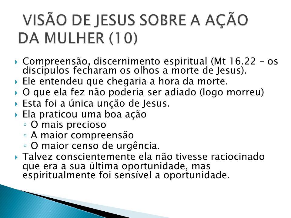 VISÃO DE JESUS SOBRE A AÇÃO DA MULHER (10)