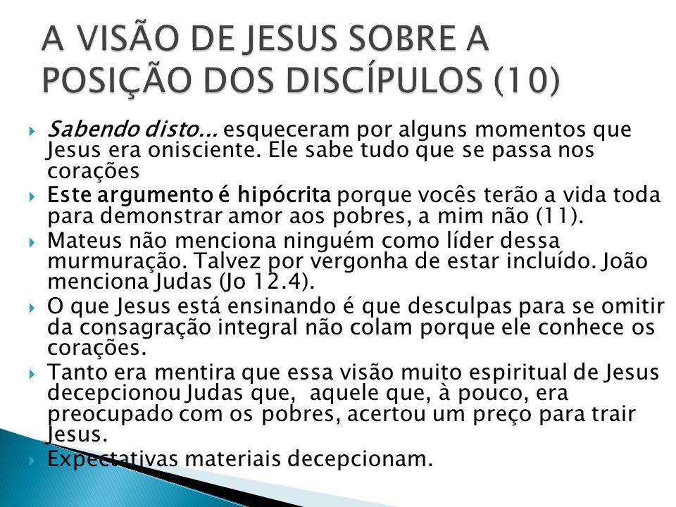 A VISÃO DE JESUS SOBRE A POSIÇÃO DOS DISCÍPULOS (10)