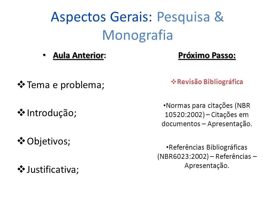Aspectos Gerais: Pesquisa & Monografia
