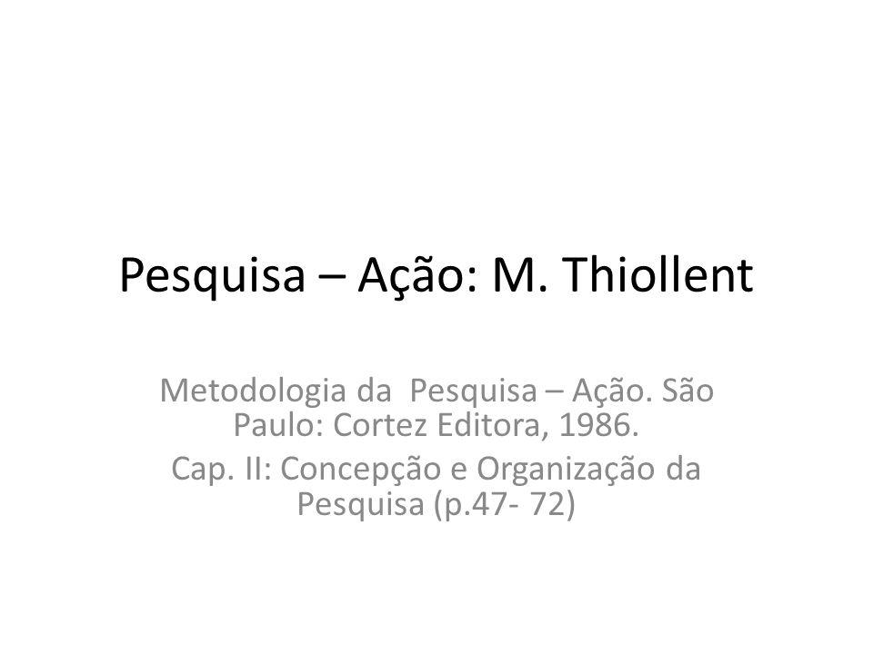 Pesquisa – Ação: M. Thiollent