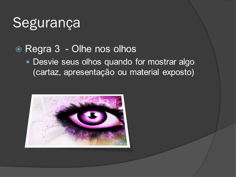 Segurança Regra 3 - Olhe nos olhos